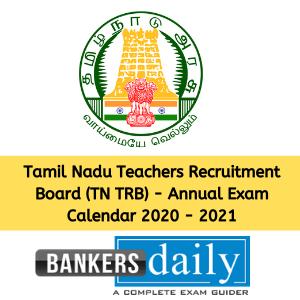 Tamil Nadu Teachers Recruitment Board (TN TRB) - Annual Exam Calendar 2020 - 2021