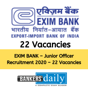 EXIM BANK – Junior Officer Recruitment 2020 – 22 Vacancies