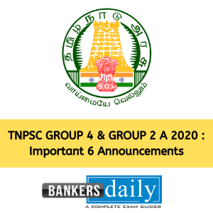 TNPSC GROUP 4 & GROUP 2 A 2020 : Important 6 Announcements