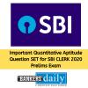 Important Quantitative Aptitude Question SET for SBI CLERK 2020 Prelims Exam