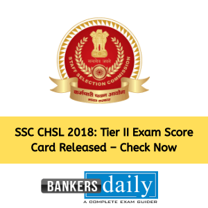 SSC CHSL 2018: Tier II Exam Score Card Released – Check Now