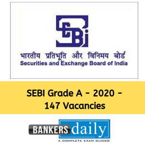 SEBI Grade A - Assistant Manager 2020 Recruitment Notification - 147 Vacancies
