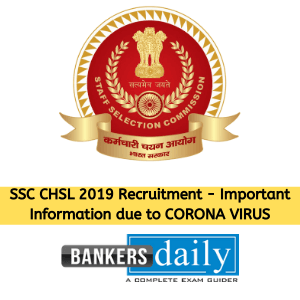 SSC CHSL 2019 Recruitment - Important Information due to CORONA VIRUS