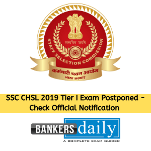SSC CHSL 2019 Tier I Exam Postponed - Check Official Notification