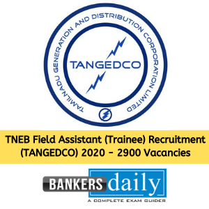 TNEB Field Assistant (Trainee) Recruitment (TANGEDCO) 2020 - 2900 Vacancies