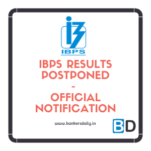 IBPS Result Postponed - IBPS PO , IBPS CLERK & Others