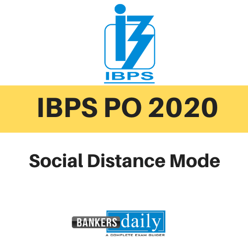 IBPS PO 2020 - Social Distancing Mode Instructions to be Followed
