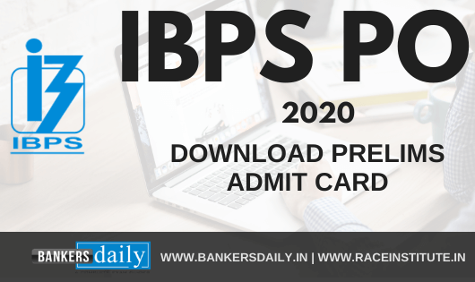 IBPS PO 2020 Prelims 2020- Admit Card Released - Download Now
