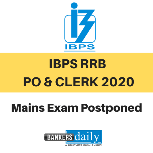 IBPS RRB PO & CLERK Mains Exam 2020 - POSTPONED - Check Official Notification