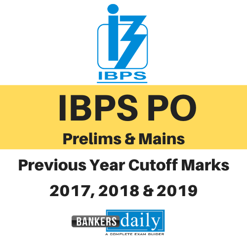 IBPS PO Prelims & Mains - Previous Year Cutoff Marks - 2017, 2018 & 2019 - IBPS PO