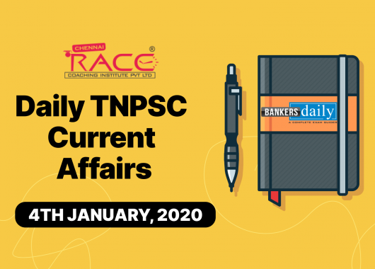 tnpsc_daily_current_affairs_4th_january_tnpsc_bankersdaily_race_institute