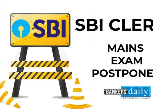SBI Clerk Mains Exam 2021 Postponed - Check Official Notification