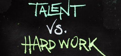 9. talent vs hard work