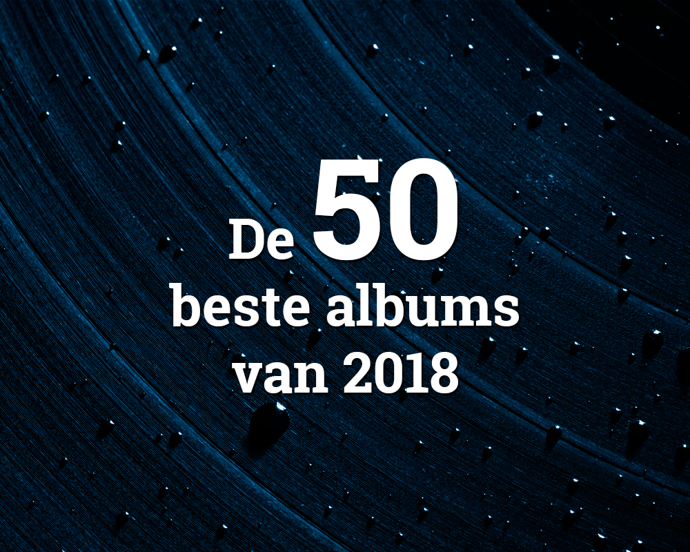 De 50 beste albums van 2018