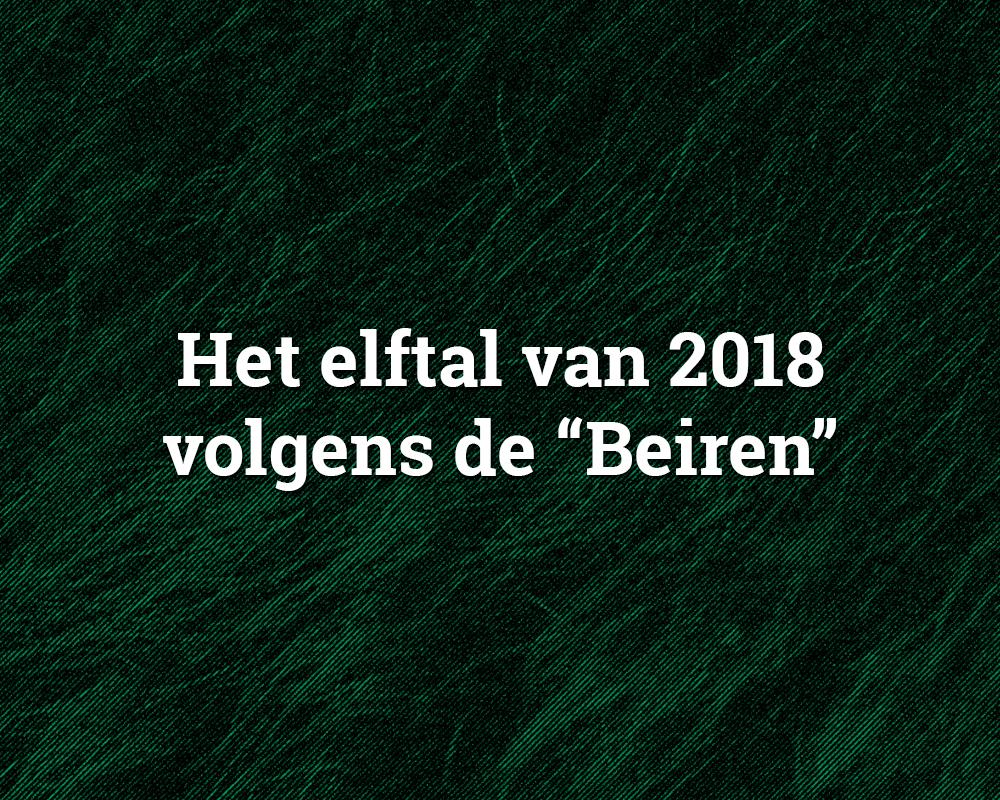 """Het elftal van 2018 volgens de """"Beiren"""""""