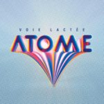 Atome - Voie Lactée (★★★½): Uitblinkers in experiment