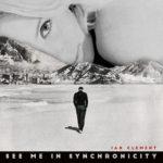 Ian Clement - See Me In Synchronicity (★★★½): Gelouterd uit het dal