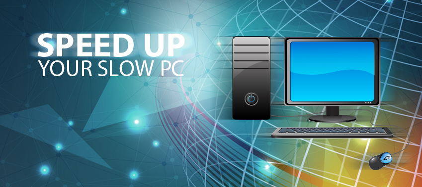 How to Speed up Your Slow PC