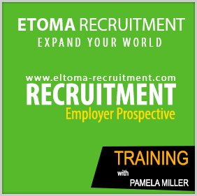 Employers Perspective, the Recruitment & Interviewing Process