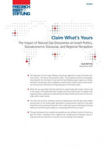 "New FES Study: ""Claim What's Yours: The Impact of Natural Gas Discoveries on Israeli Politics, Socioeconomic Discourse, and Regional Perception"""