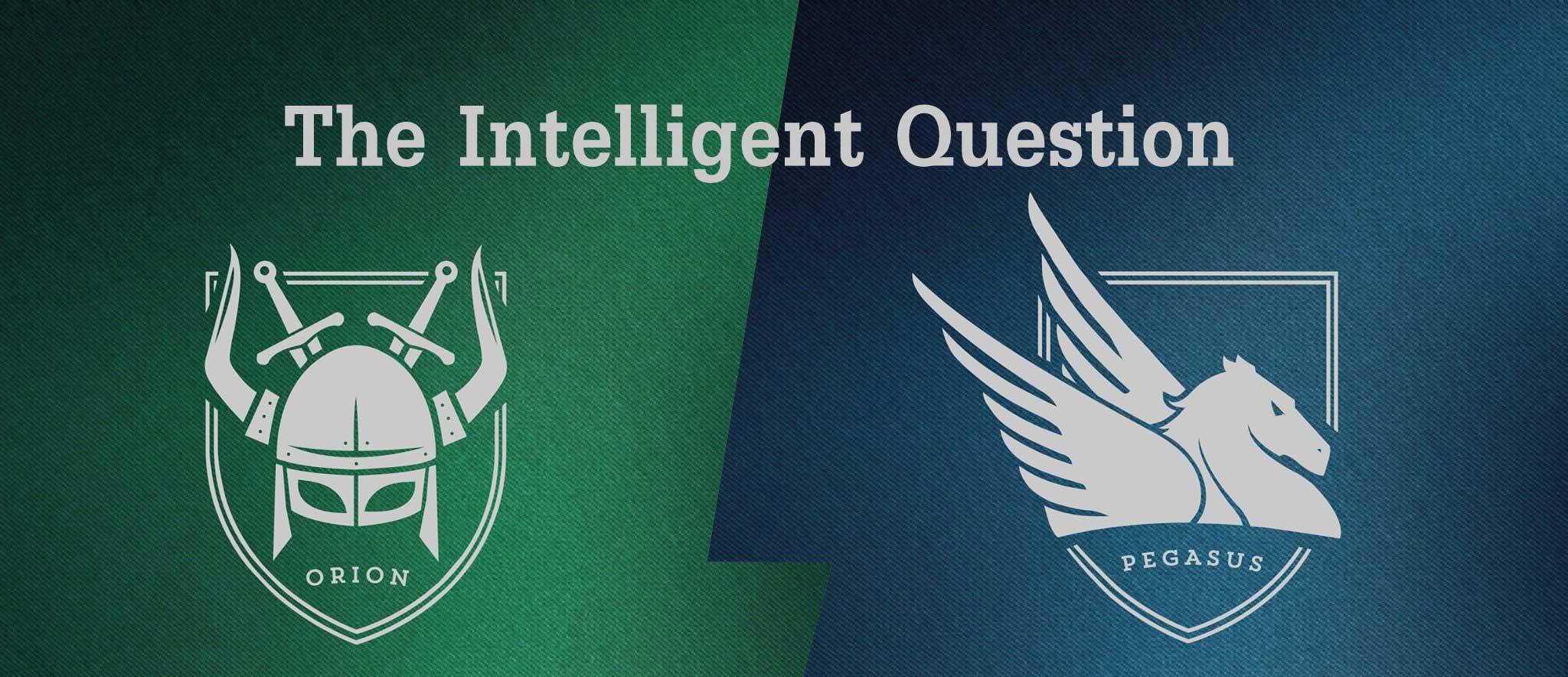 TIQ's two Houses: Orion vs. Pegasus