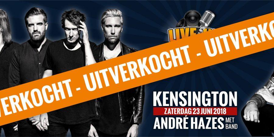 Live in Hoorn met Kensington en André Hazes uitverkocht