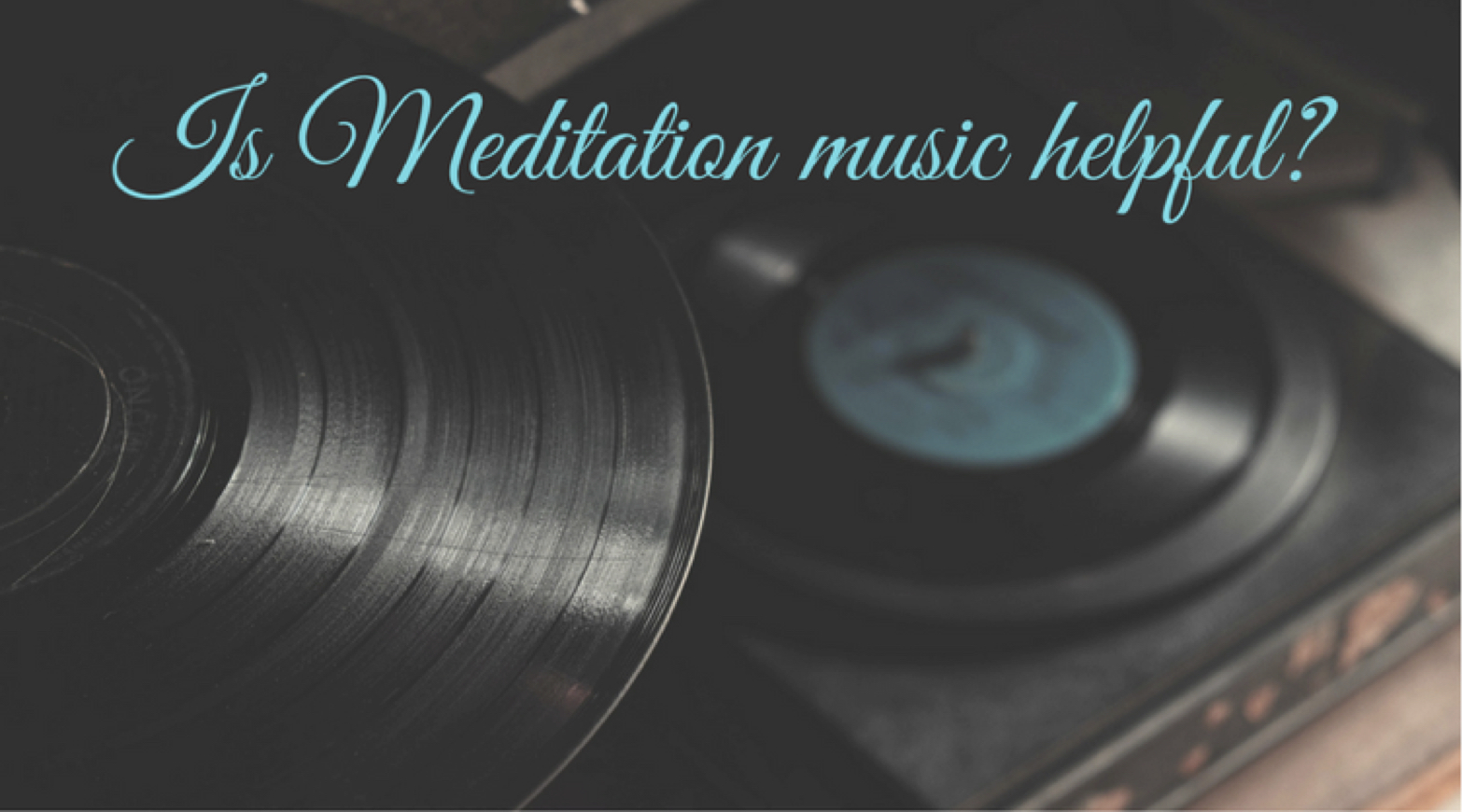 Is meditation music helpful