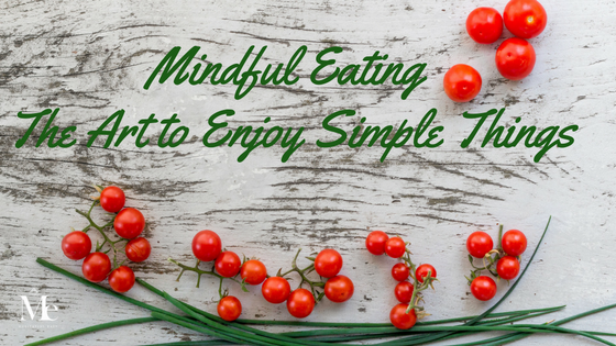 18. mindful eating   the art to enjoy simple things
