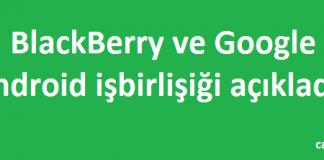 Blackberry Google Android İş birliği