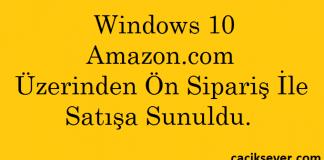Windows 10 - Amazon.com Üzerinden Ön Sipariş