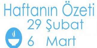 Haftanın Özeti : 22 Şubat ? 6 Mart