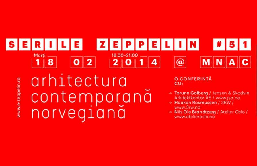 Zeppelin Evenings  # 51 Bucuresti / Contemporary Norwegian Architecture:  Haakon Rasmussen / 3RW
