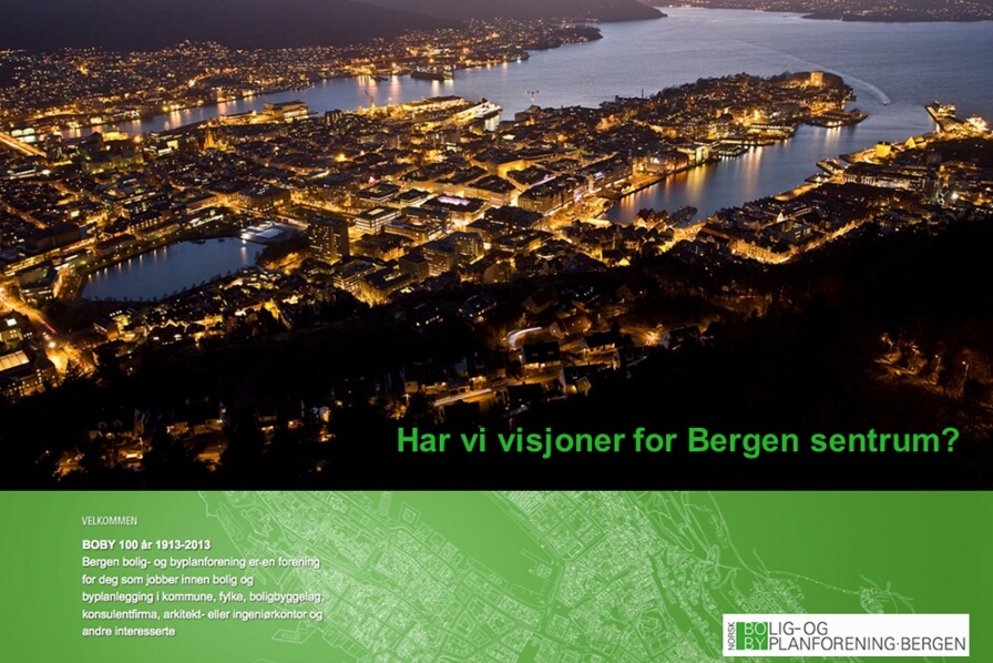Do we have visions for the center of Bergen? How do we make it attractive and eventful, with good qualities and viable commerce?