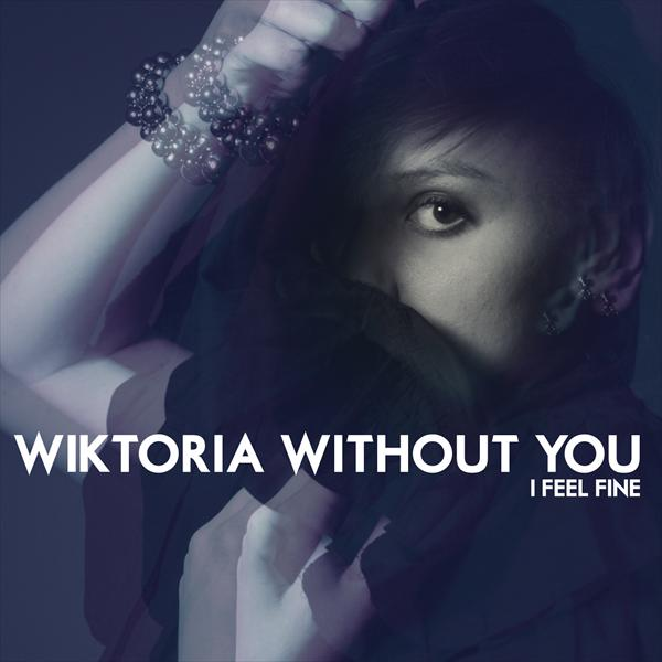 Without You (I Feel Fine)