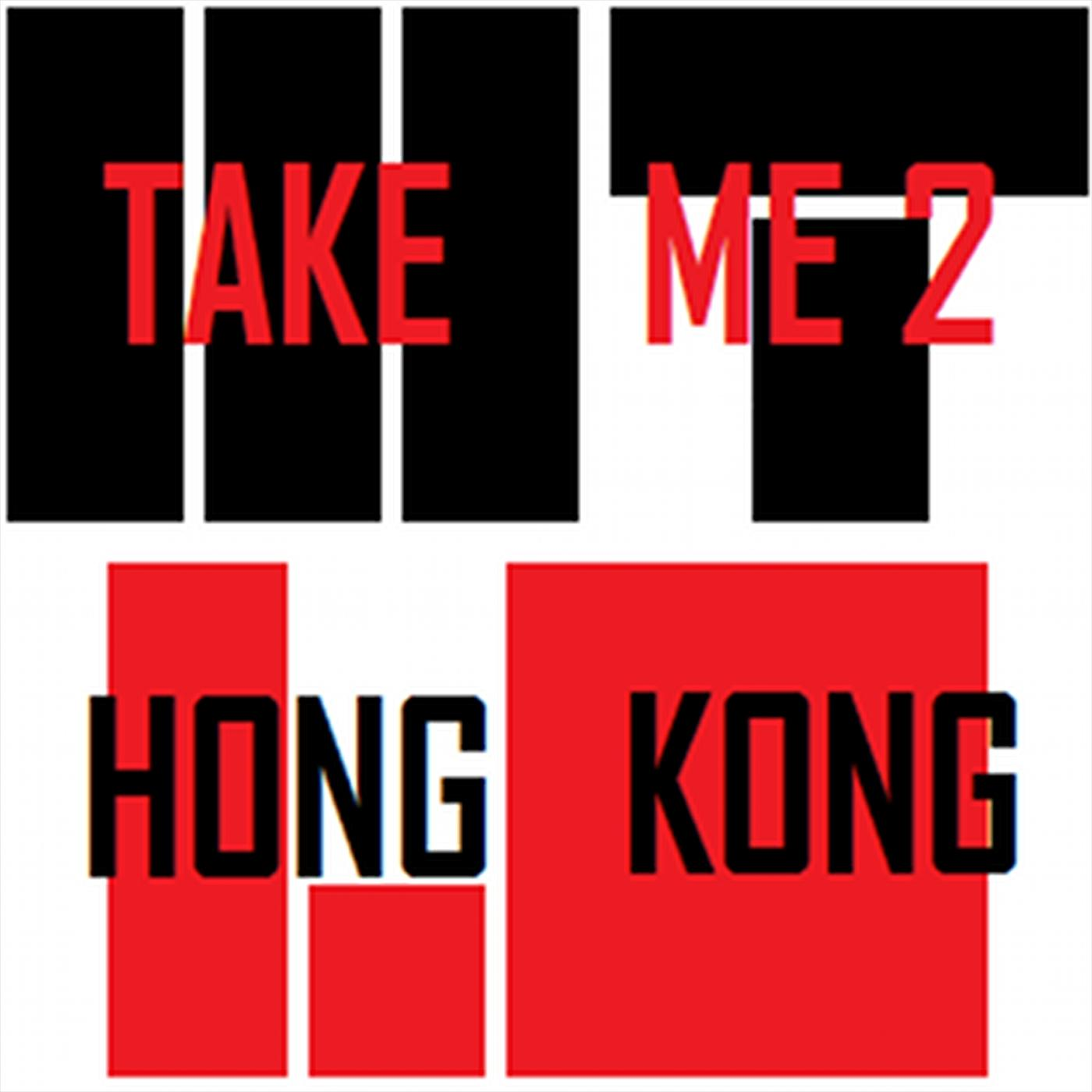 Take me to Hong Kong