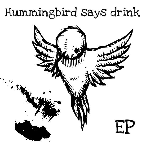 Hummingbird Says Drink