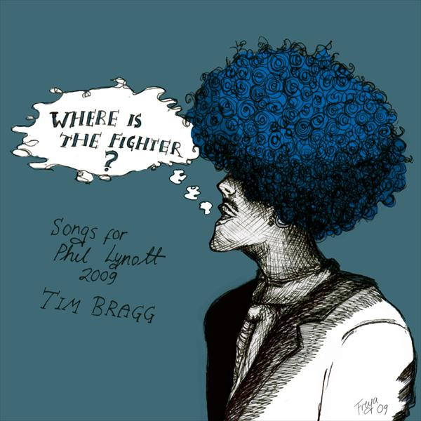 Where is the Fighter? Songs for Phil Lynott 2009