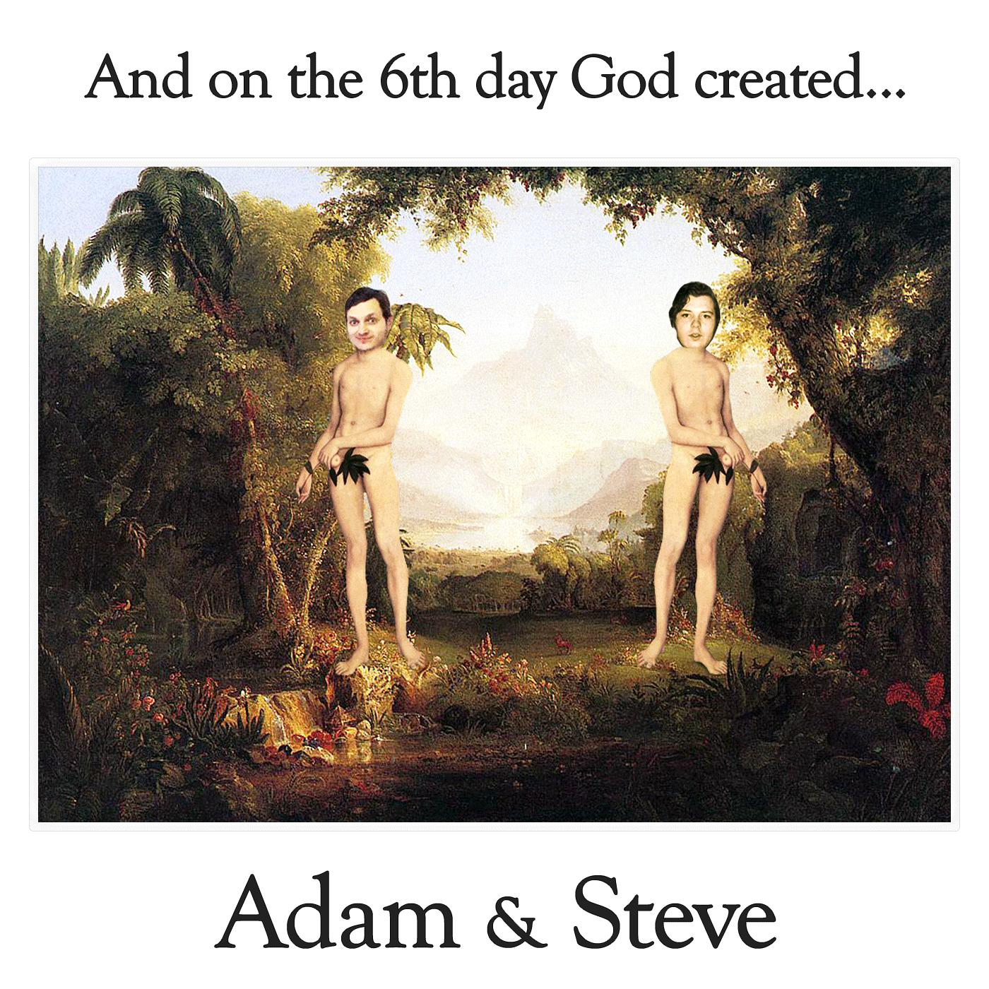And on the 6th day God created Adam & Steve​.​.​.