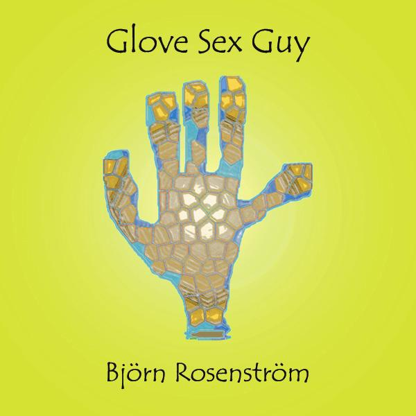 Glove Sex Guy