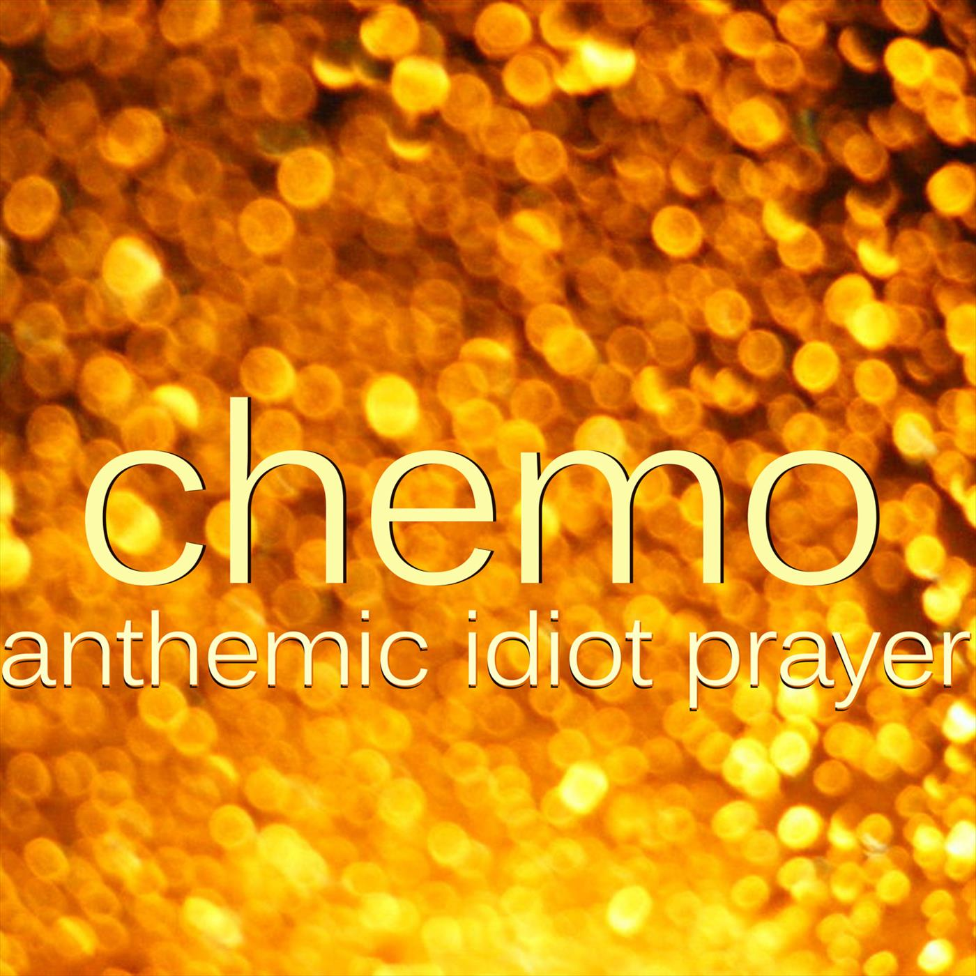 Anthemic Idiot Prayer
