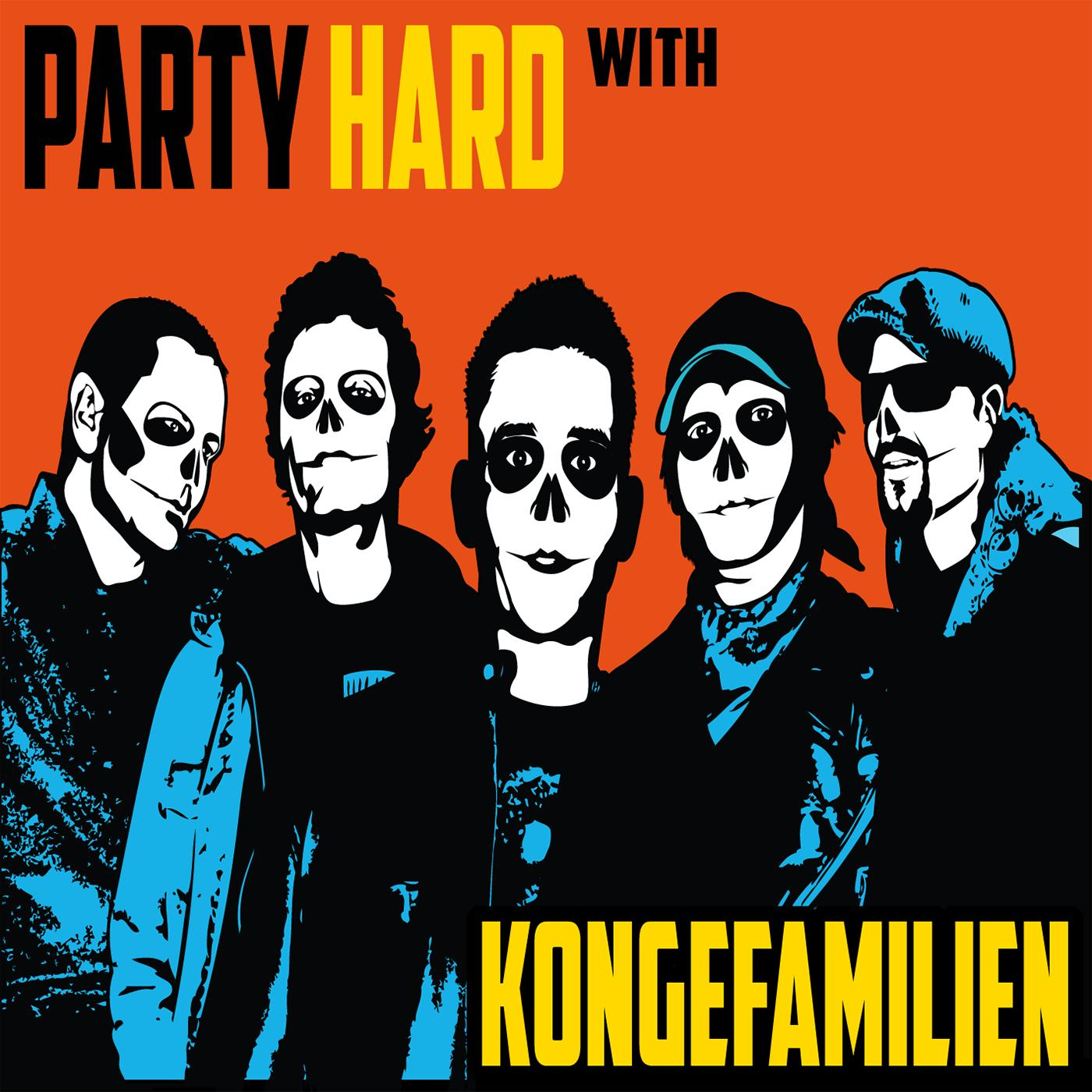 Party Hard with Kongefamilien