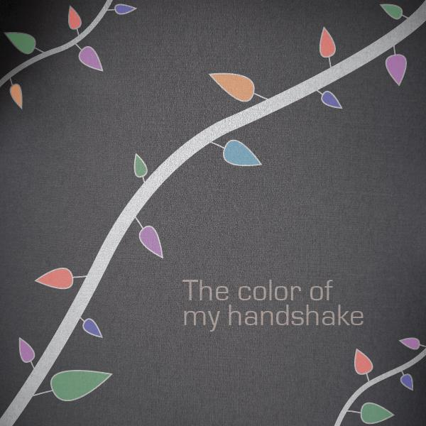 The color of my handshake