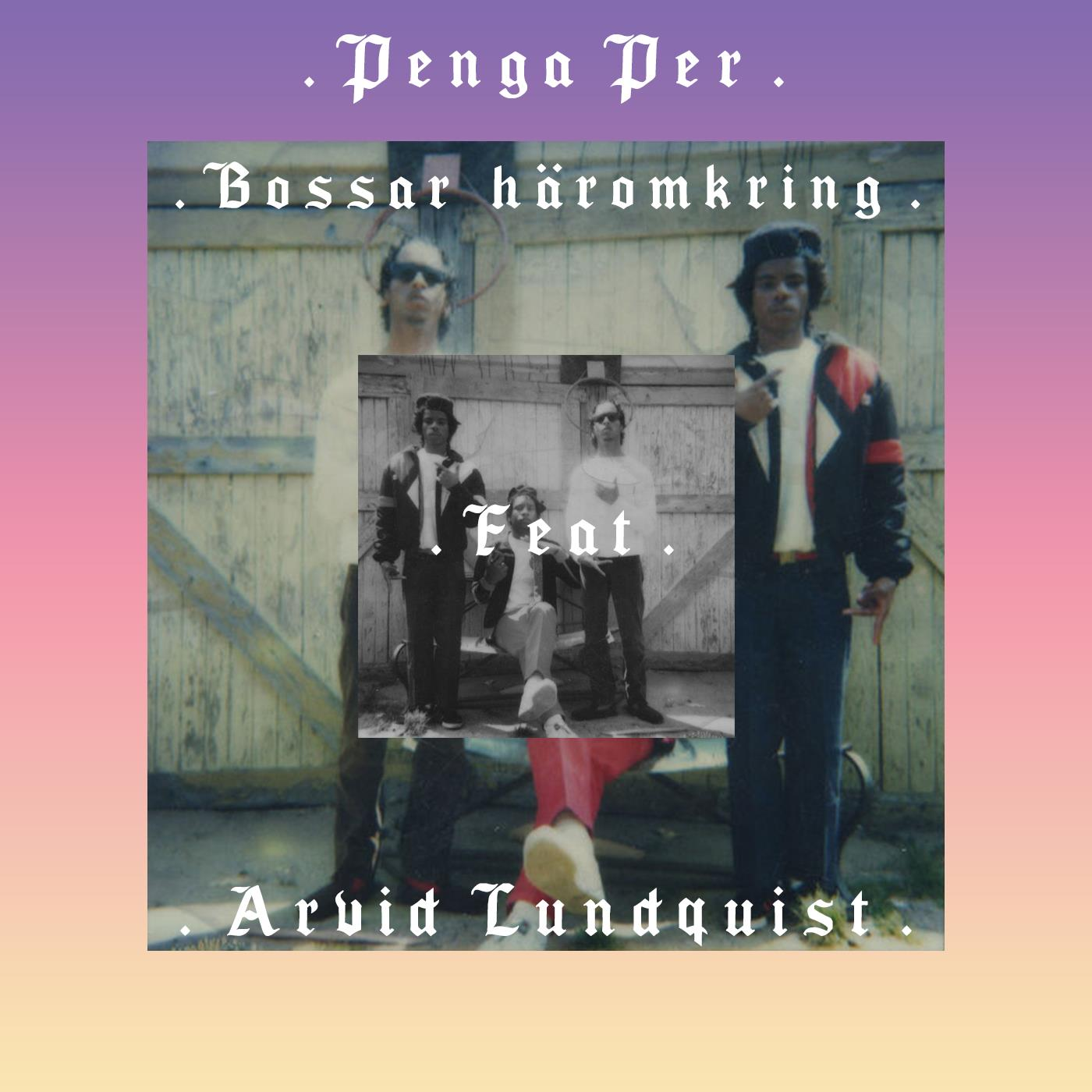 Bossar Häromkring (Feat. Arvid Lundquist)