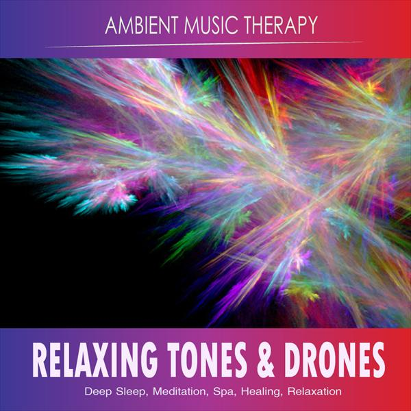 Relaxing Tones and Drones: Deep Sleep, Meditation