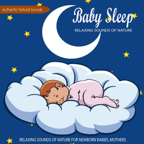 Baby Sleep: Relaxing Sounds of Nature for my Baby