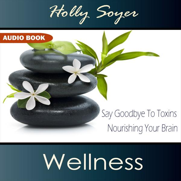 Wellness - Say Goodbye To Toxins