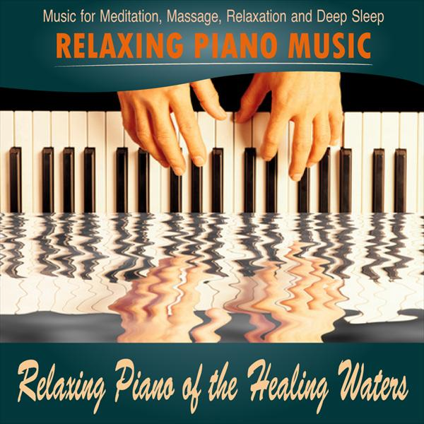 Piano of the Healing Waters (Relaxation, Spa)