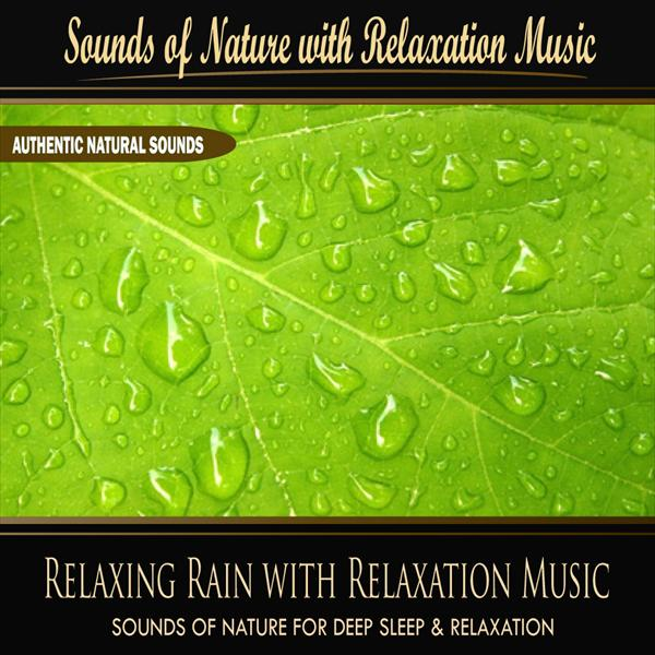 Relaxing Rain with Relaxation Music