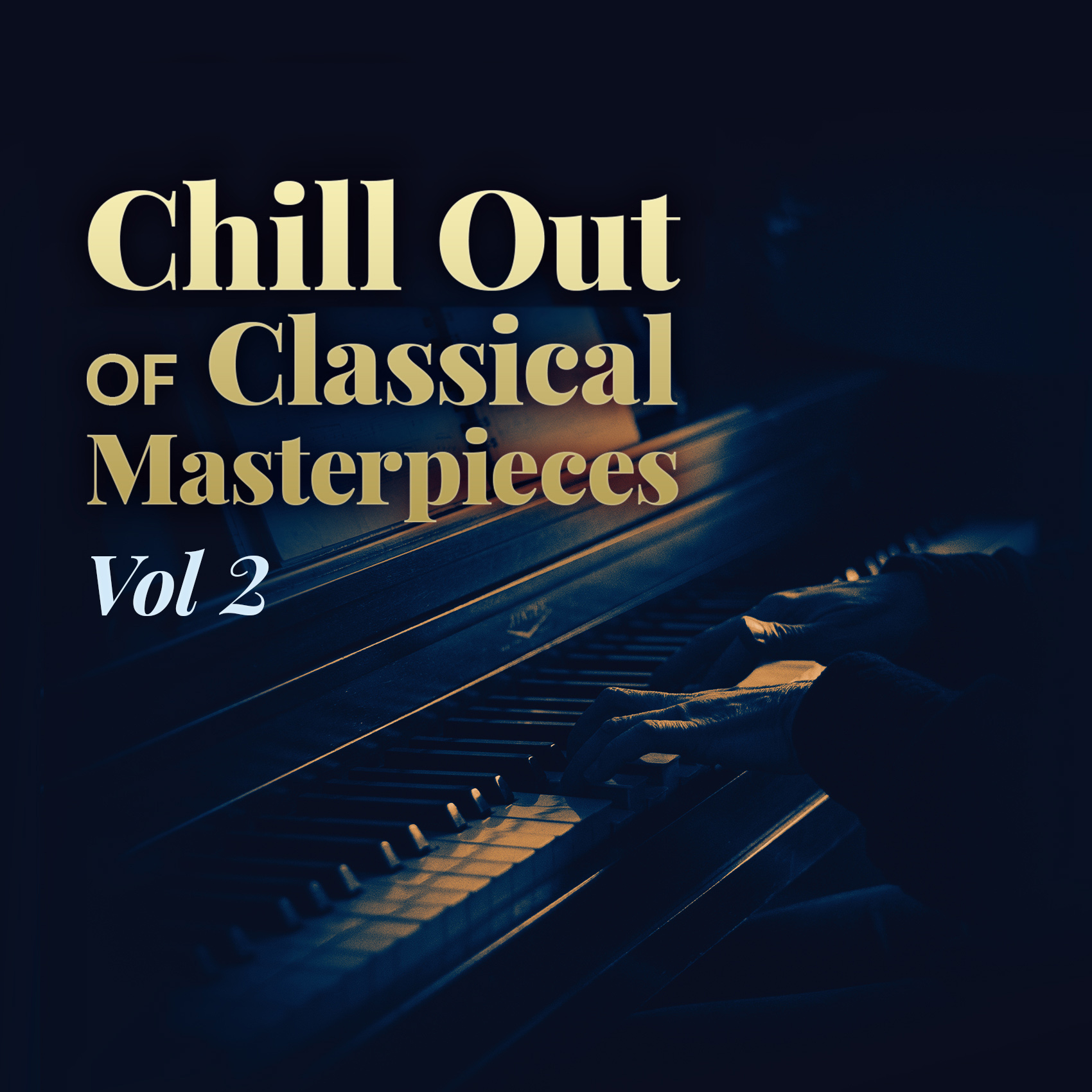 Chill Out of Classical Masterpieces Vol 2