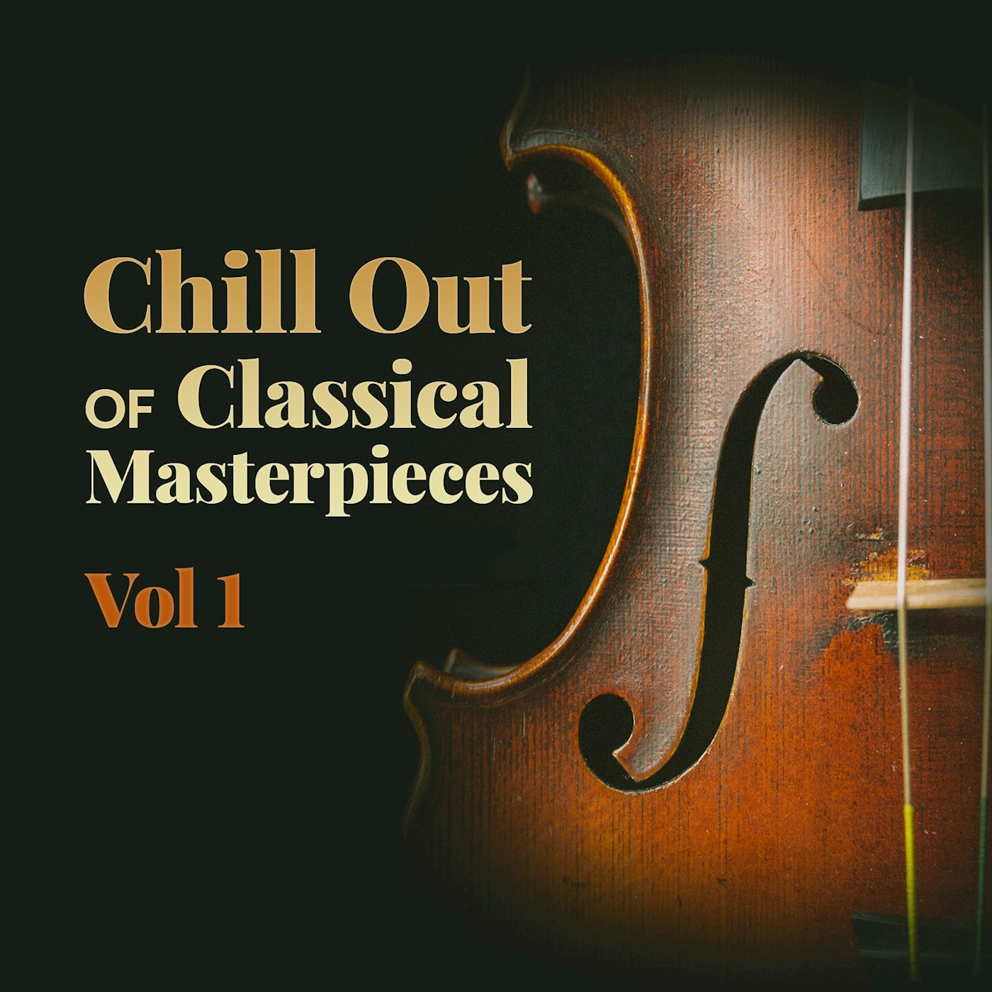 Chill Out of Classical Masterpieces Vol 1